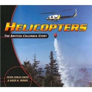 Book cover of Helicopters: the British Columbia Story by Peter Corley-Smith and David N. Parker