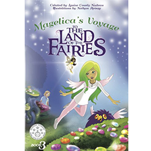 Book cover of Magelica's Voyage to the Land of the Fairies by Louise Courey Nadeau