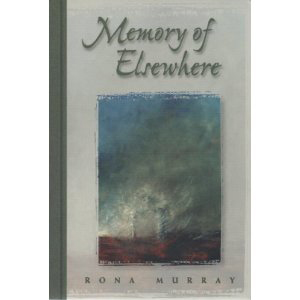 Book cover of Memory of Elsewhere by Rona Murray