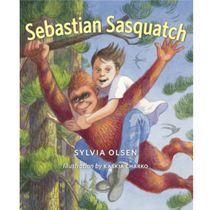 Book cover of Sebastian Sasquatch by Sylvia Olsen