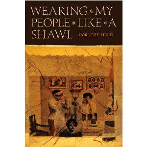 Book cover of Wearing My People Like a Shawl by Dorothy Field