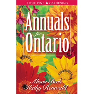 Book cover of Annuals for Ontario by Alison Beck and Kathy Renwald