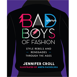 Book cover of Bad Boys of Fashion by Jennifer Croll