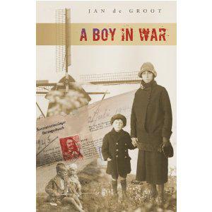 Book cover of A Boy in War by Jan de Groot
