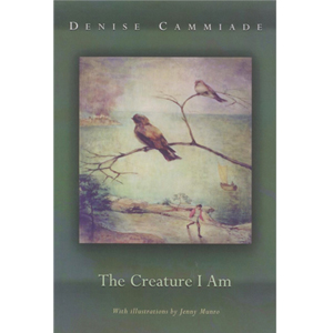 Book cover of The Creature I Am by Denise Cammiade