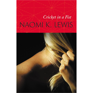 Book cover of Cricket in a Fist by Naomi K. Lewis