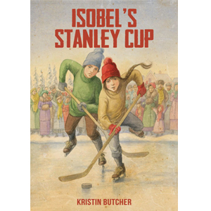 Book cover of Isobel's Stanley Cup by Kristin Butcher