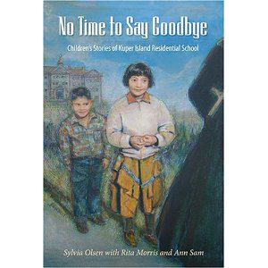 Book cover of No Time to Say Goodbye by Sylvia Olsen with Rita Morris and Ann Sam