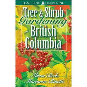 Book cover of Tree and Shrub Gardening for British Columbia by Alison Beck and Marianne Binetti