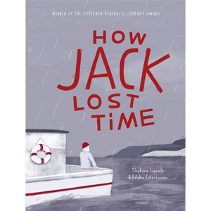 Book cover of How Jack Lost Time by Stephanie Lapointe