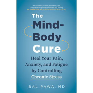 Book cover of The Mind-Body Cure by Bal Pawa