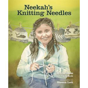 Book cover of Neekah's Knitting Needles by Sylvia Olsen